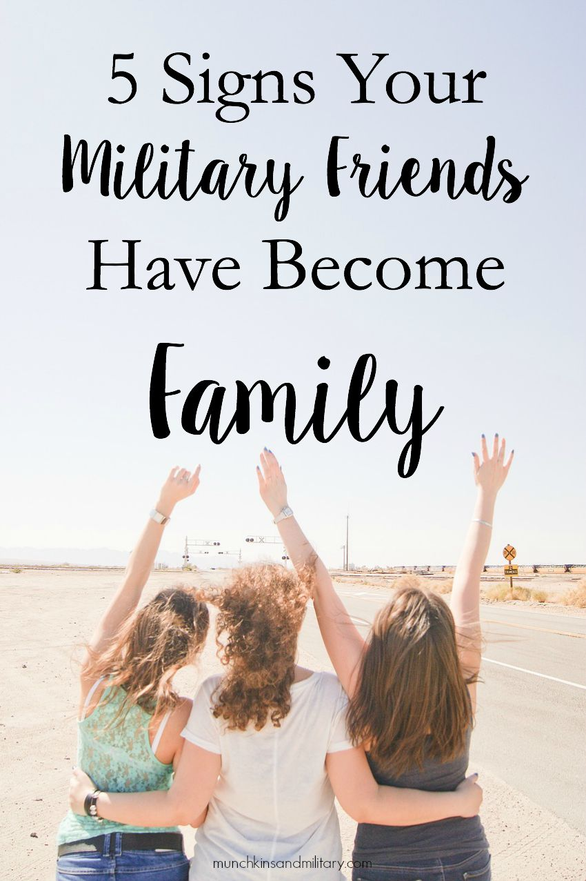 5 Signs Your Military Friends Have Become Family - Three ...